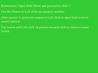 Instructions: Open Slide Show and proceed to slide 3