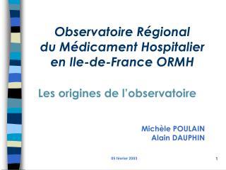 Observatoire Régional  du Médicament Hospitalier  en Ile-de-France ORMH