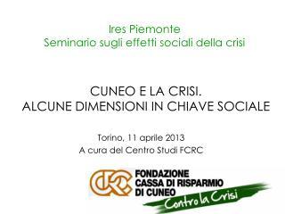 Ires Piemonte Seminario sugli effetti sociali della crisi