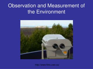 Observation and Measurement of the Environment