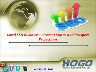 Local SEO Business - Present Status and Prospect Projections