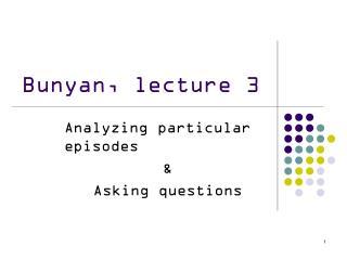 Bunyan, lecture 3