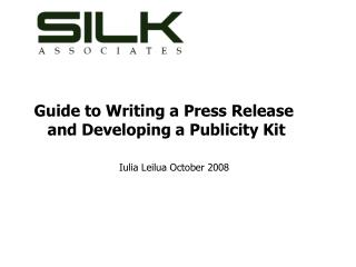 Guide to Writing a Press Release and Developing a Publicity Kit  Iulia Leilua October 2008