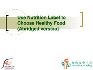 Use Nutrition Label to Choose Healthy Food (Abridged version)