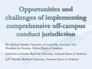 Opportunities and challenges of implementing comprehensive off-campus conduct jurisdiction