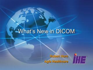 What's New in DICOM