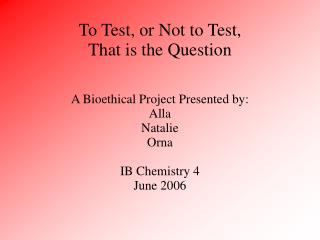 To Test, or Not to Test,  That is the Question