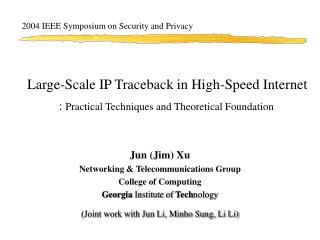 Large-Scale IP Traceback in High-Speed Internet :  Practical Techniques and Theoretical Foundation