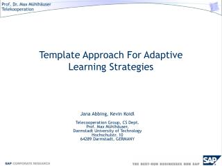 Template Approach For Adaptive Learning Strategies