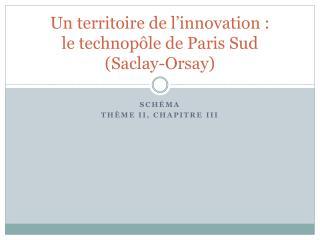 Un territoire de l�innovation : le technop�le de Paris Sud (Saclay-Orsay)