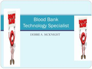 Blood Bank  Technology Specialist
