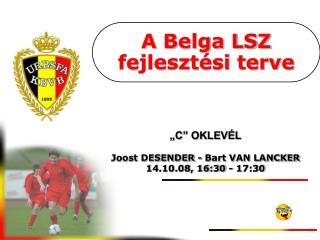 A Belga LSZ fejlesztési terve