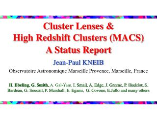 Cluster Lenses &  High Redshift Clusters (MACS) A Status Report