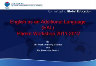 English as an Additional Language (EAL)  Parent Workshop 2011-2012