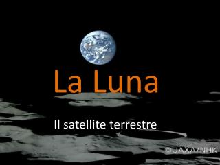 Il satellite terrestre