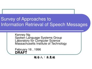 Survey of Approaches to  Information Retrieval of Speech Messages