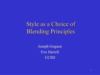 Style as a Choice of  Blending Principles