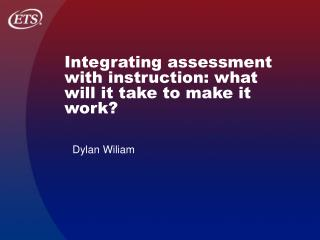 Integrating assessment with instruction: what will it take to make it work?