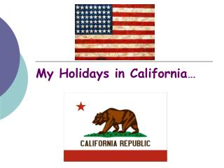 My Holidays in California …