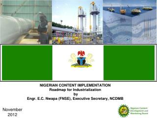 NIGERIAN CONTENT IMPLEMENTATION  Roadmap for Industrialization  by