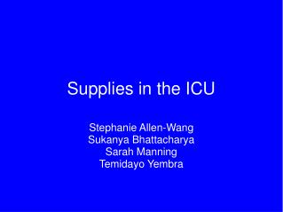 Supplies in the ICU
