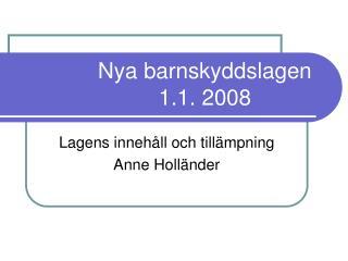 Nya barnskyddslagen 1.1. 2008