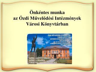 Önkéntes munka  az Ózdi Művelődési Intézmények Városi Könyvtárban