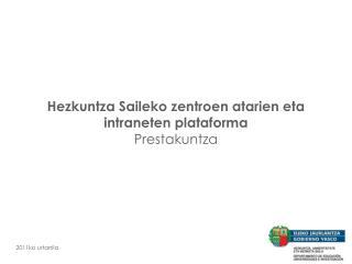 Hezkuntza Saileko zentroen atarien eta intraneten plataforma Prestakuntza
