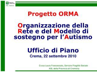 D.ssa Laura Francescato ,  Servizio Fragilità Sociale   ASL della Provincia di Cremona