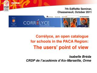 7th EdReNe Seminar,  Chasseneuil, October 2011