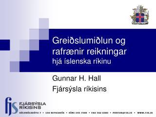 Greiðslumiðlun og rafrænir reikningar  hjá íslenska ríkinu