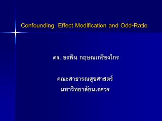 Confounding, Effect Modification and Odd-Ratio
