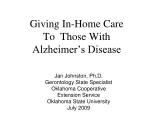 Giving In-Home Care  To  Those With  Alzheimer's Disease