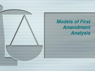 Models of First Amendment Analysis