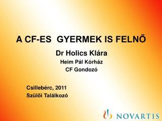 A CF-ES  GYERMEK IS FELNŐ