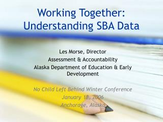 Working Together: Understanding SBA Data