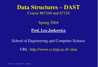 Data Structures – DAST  Course #67109 and 67110 Spring 2004