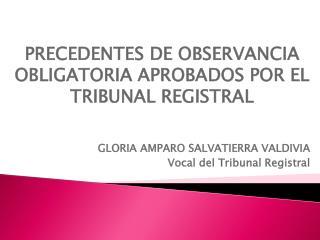 PRECEDENTES DE OBSERVANCIA OBLIGATORIA APROBADOS POR EL TRIBUNAL REGISTRAL