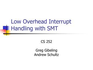 Low Overhead Interrupt Handling with SMT