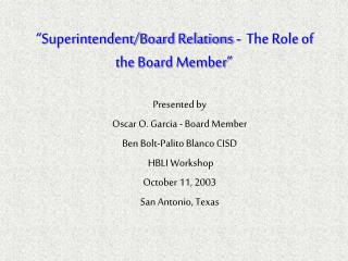 """Superintendent/Board Relations -  The Role of the Board Member"""
