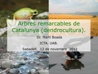 Arbres remarcables de Catalunya (dendrocultura).  Dr. Martí Boada  ICTA. UAB.