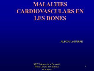 MALALTIES CARDIOVASCULARS EN LES DONES