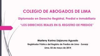 Marleny Karina Llajaruna Aguado Registrador Público del Registro de Predios de Lima - Sunarp