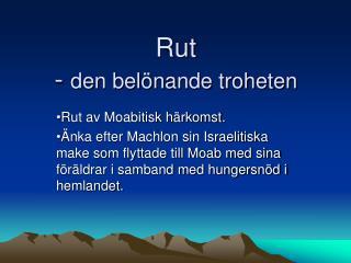 Rut  -  den bel�nande troheten