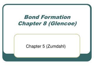 Bond Formation Chapter 8 (Glencoe)