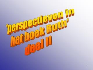'perspectieven in  het boek Ruth' deel II