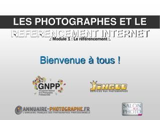 LES PHOTOGRAPHES ET LE REFERENCEMENT INTERNET
