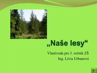 """Naše  lesy"""