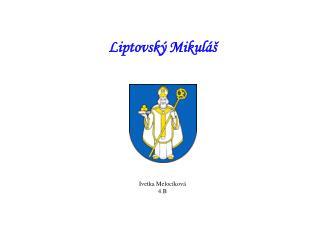 Liptovský Mikuláš Ivetka Melocíková 4.B