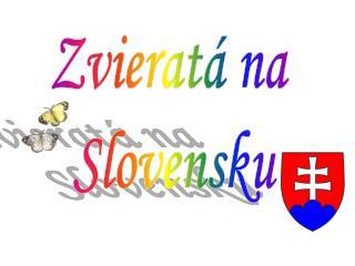 Zvieratá na  Slovensku